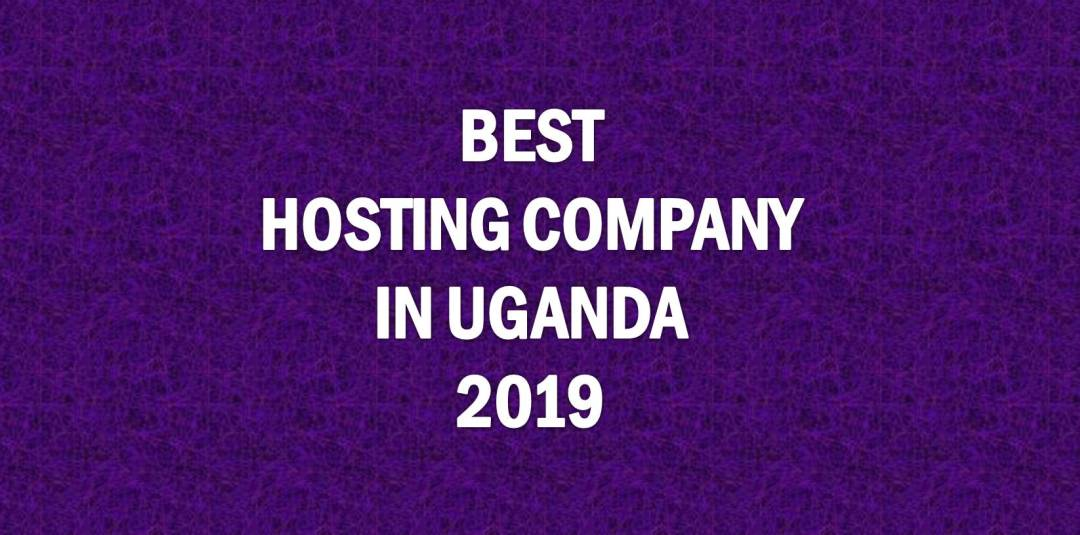 The Best Web Hosting Company in Uganda 2019